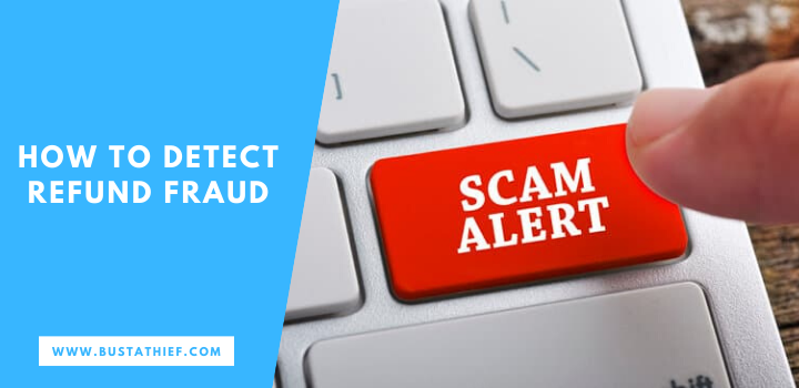 How To Detect Refund Fraud
