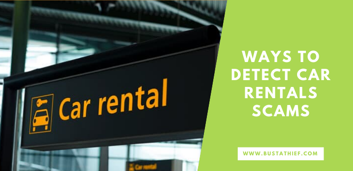 Ways To Detect Car Rentals Scams