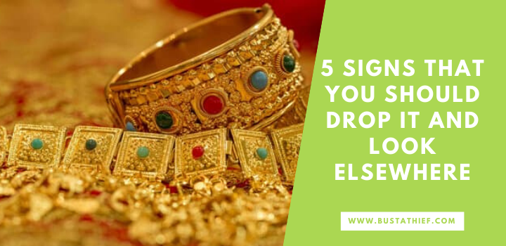 5 Signs That You Should Drop It And Look Elsewhere