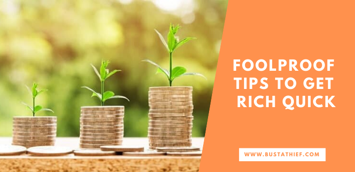 Foolproof Tips To Get Rich Quick