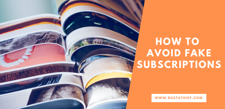 How To Avoid Fake Subscriptions