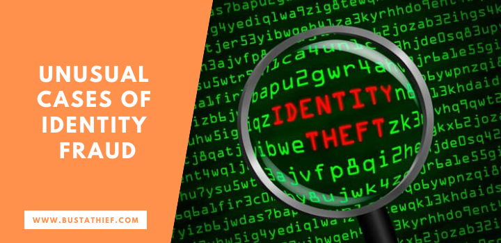 Unusual Cases Of Identity Fraud