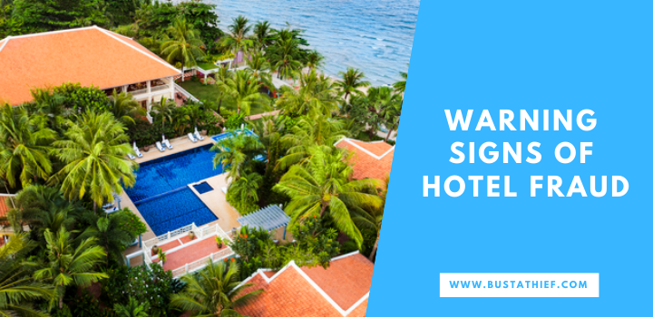 Warning Signs Of Hotel Fraud