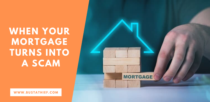 When Your Mortgage Turns Into A Scam