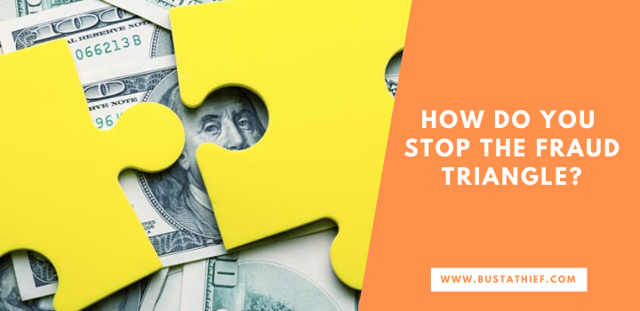 How Do You Stop The Fraud Triangle