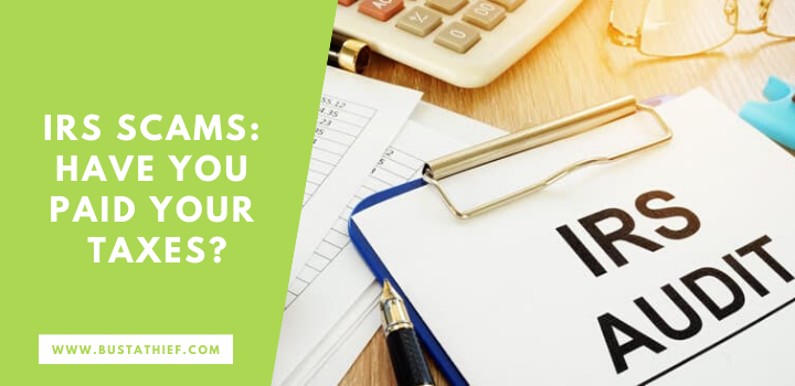 IRS Scams Have You Paid Your