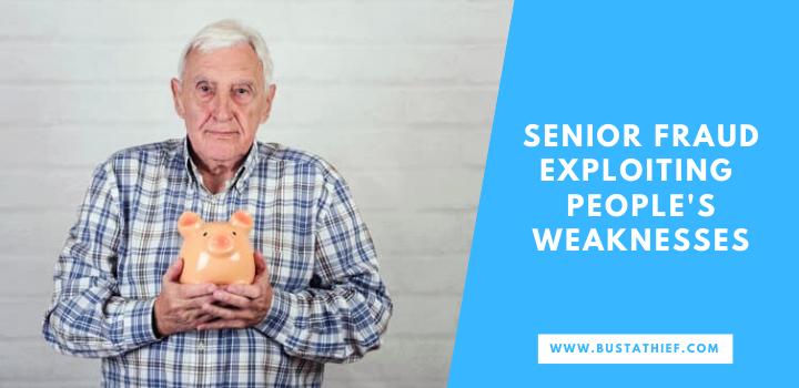 Senior Fraud Exploiting Peoples Weaknesses