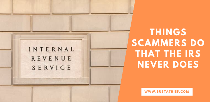 Things Scammers Do That The IRS NEVER Does