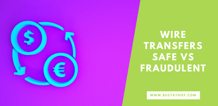 Wire Transfers Safe VS Fraudulent