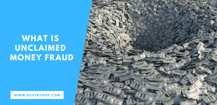 What Is Unclaimed Money Fraud