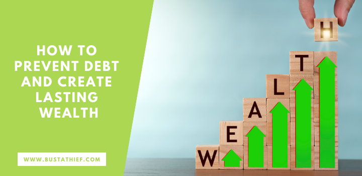 How To Prevent Debt And Create Lasting Wealth