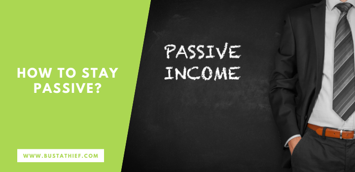 How To Stay Passive