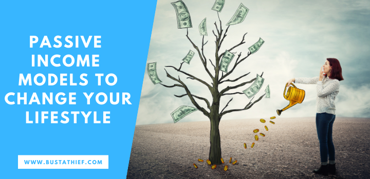 Passive Income Models To Change Your Lifestyle