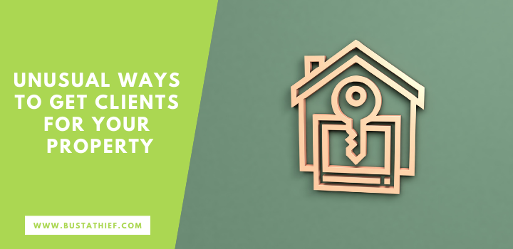 Unusual Ways To Get Clients For Your Property