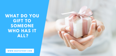 What Do You Gift To Someone Who Has It All