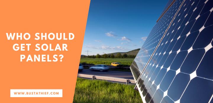 Who Should Get Solar Panels