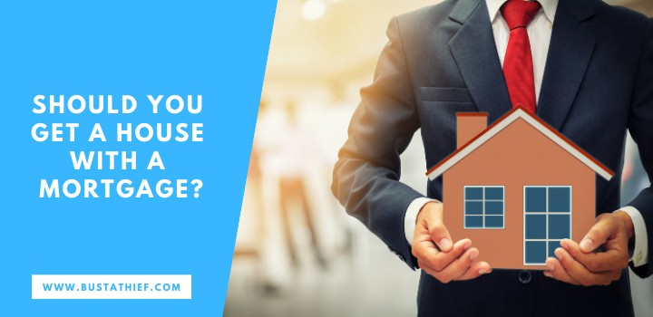 Should You Get A House With A Mortgage