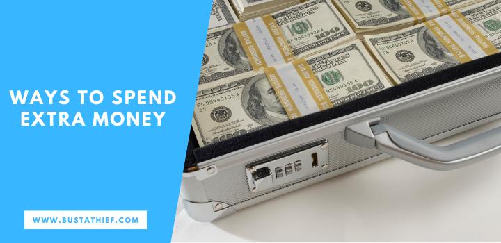 Ways to Spend Extra Money