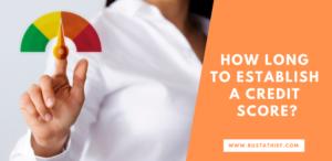 How Long Does It Take to Establish Credit Score