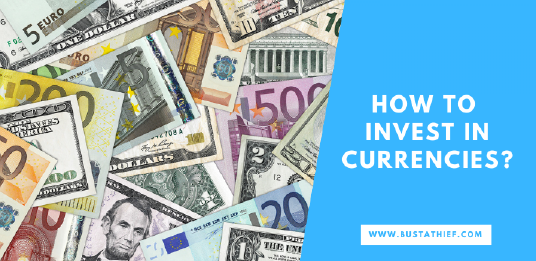 How to Invest in Currencies