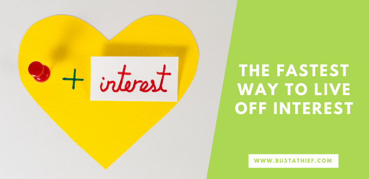 The Fastest Way to Live Off Interest