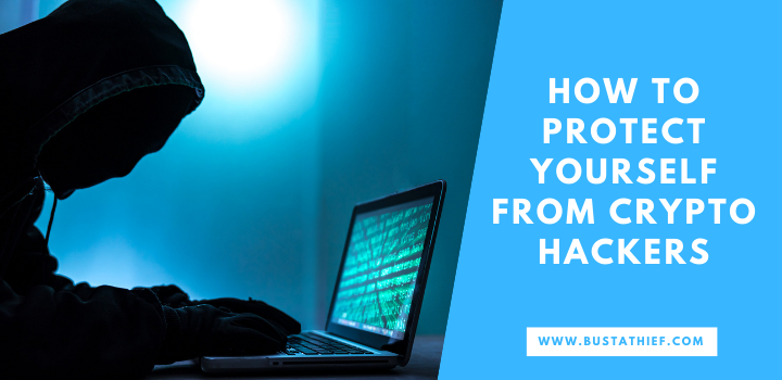 How To Protect Yourself From Crypto Hackers