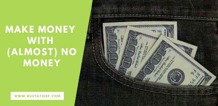 Make Money With Almost No Money