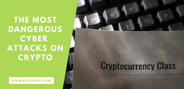 The Most Dangerous Cyber Attacks On Crypto