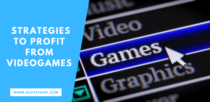 Strategies To Profit From Videogames