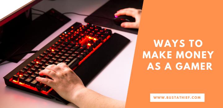 Ways To Make Money As A Gamer